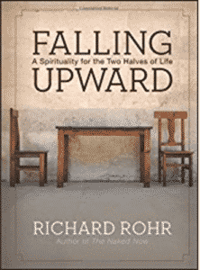 Falling Upward: by Richard Rohr