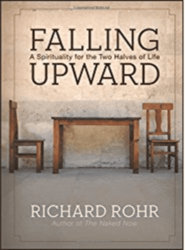 Falling Upward: by Richard Rohr