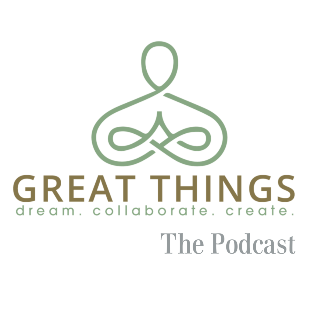The Great Things LLC Podcast